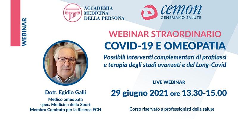 WEBINAR STRAORDINARIO- COVID-19 e OMEOPATIA – Dott. Egidio Galli